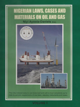 Nigerian Laws, Cases and Materials on Oil and Gas Looseleaf { Two volumes}