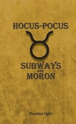 Hocus-Pocus: Subways and Moron