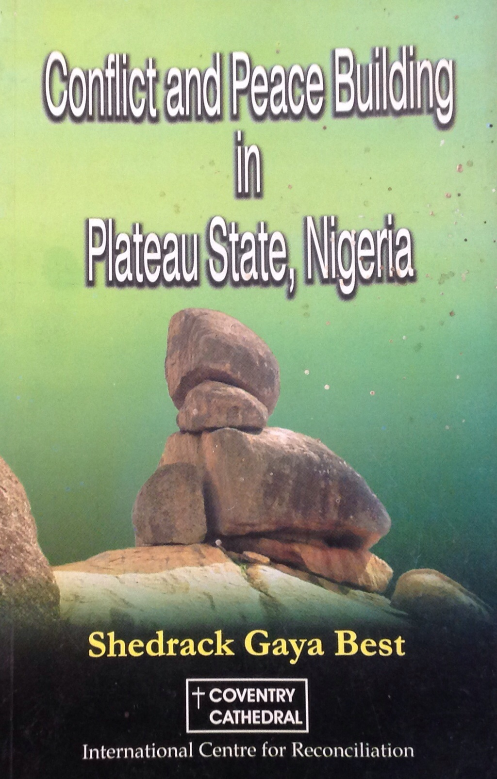 Conflict and Peace Building in Plateau State, Nigeria