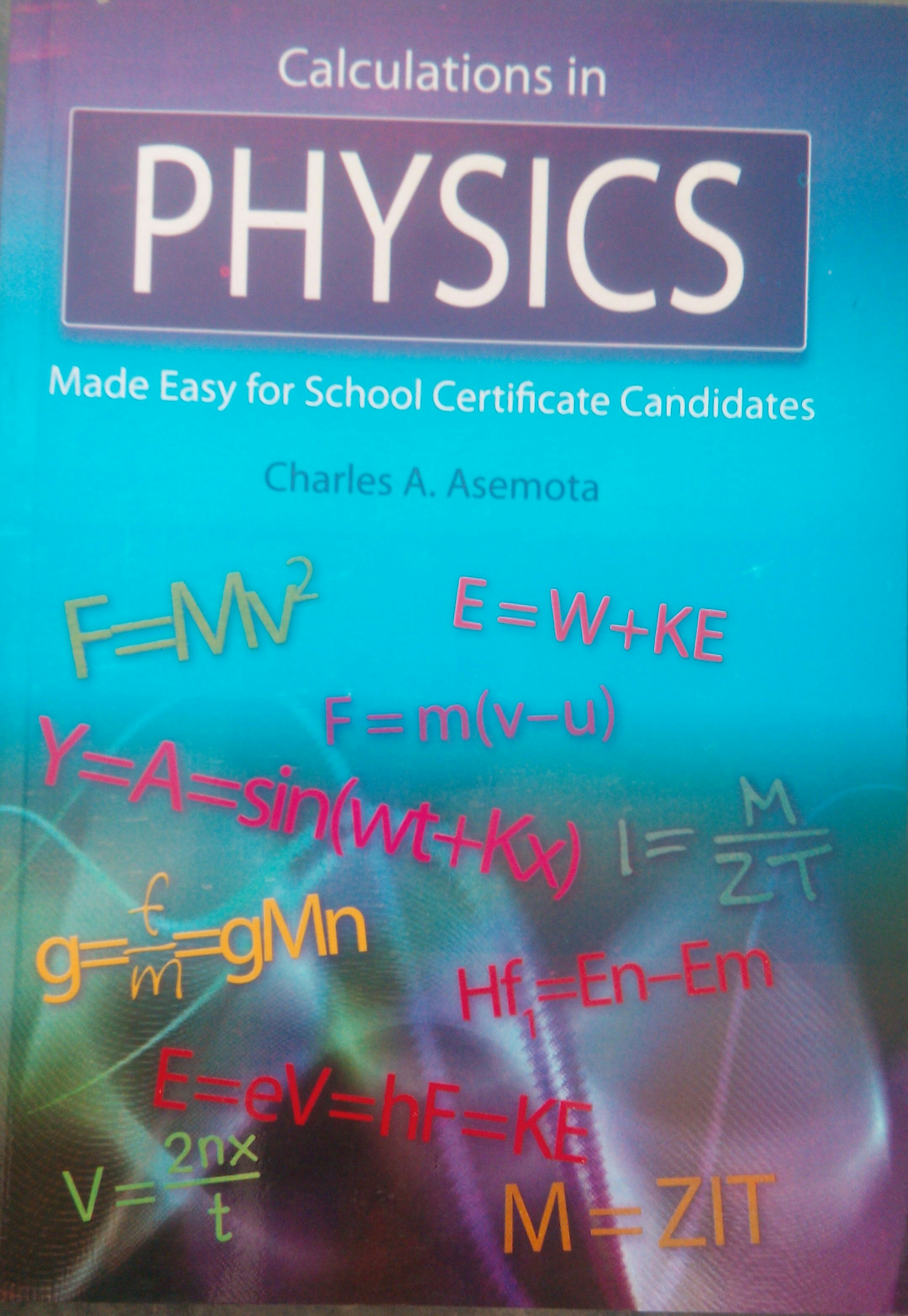 Calculations in Physics Made Easy for School Certificate Candidates