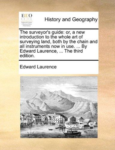 Surveyor's Guide : Or, a new introduction to the whole art of surveying land, both by the chain and all instruments now in use